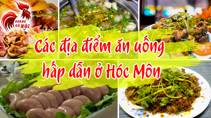 Các địa điểm ăn uống hấp dẫn ở Hóc Môn